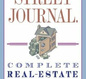 The Wall Street Journal's Complete Real-Estate Investing Guidebook
